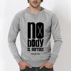 Nobody Is Perfect, sauf moi - sweat homme