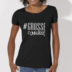 Grosse Connasse t-shirt provoque
