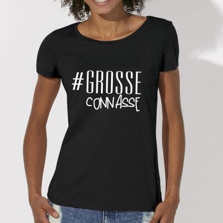 Grosse Connasse t-shirt provoque