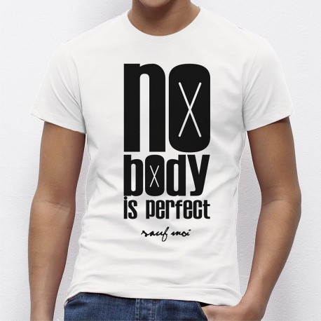 NO BODY IS PERFECT sauf moi - T-shirt homme